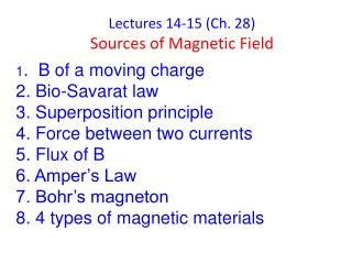 Lectures 14-15 (Ch. 28) Sources of Magnetic Field