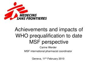 Achievements and impacts of WHO prequalification to date MSF perspective