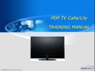 PDP TV Calla/ Lily TRAINING MANUAL