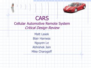 CARS Cellular Automotive Remote System Critical Design Review