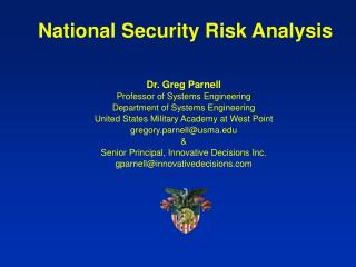 Dr. Greg Parnell Professor of Systems Engineering Department of Systems Engineering