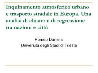 Romeo Danielis Università degli Studi di Trieste