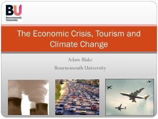 The Economic Crisis, Tourism and Climate Change