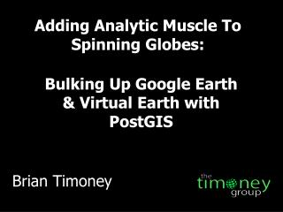 Adding Analytic Muscle To Spinning Globes: