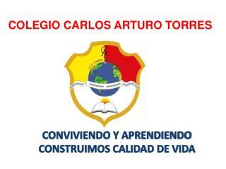 COLEGIO CARLOS ARTURO TORRES