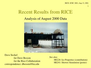 Recent Results from RICE
