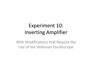 Experiment 10:   Inverting Amplifier