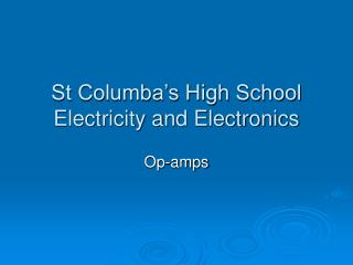 St Columba's High School Electricity and Electronics