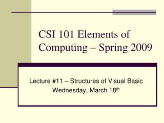 CSI 101 Elements of Computing – Spring 2009