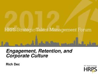 Engagement, Retention, and Corporate Culture