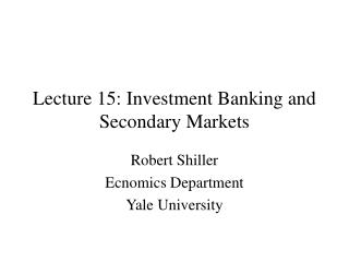Lecture 15: Investment Banking and Secondary Markets