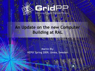 An Update on the new Computer Building at RAL