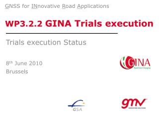 WP3.2.2  GINA Trials execution
