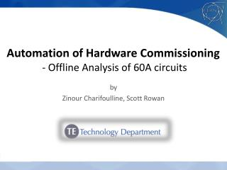 Automation of Hardware Commissioning  - Offline Analysis of 60A circuits