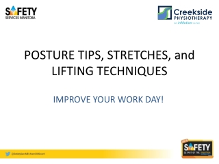 POSTURE TIPS, STRETCHES, and LIFTING TECHNIQUES