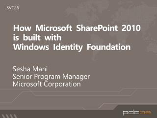 How  Microsoft  SharePoint  2010 is  built  with  Windows  Identity  Foundation