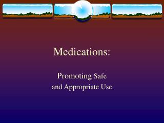 Medications: