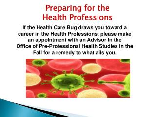 Preparing for the  Health Professions