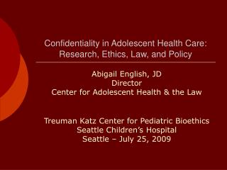 Confidentiality in Adolescent Health Care: Research, Ethics, Law, and Policy