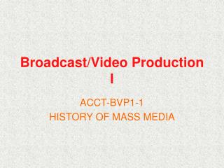 Broadcast/Video Production I