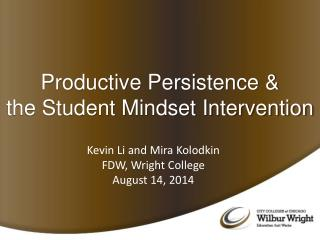Productive Persistence &  the Student Mindset Intervention