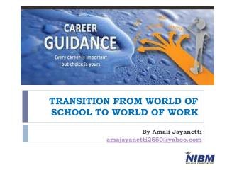 TRANSITION FROM WORLD OF SCHOOL TO WORLD OF WORK