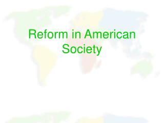 Reform in American Society