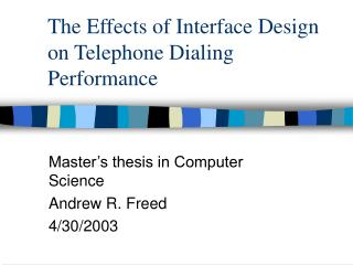 The Effects of Interface Design on Telephone Dialing Performance