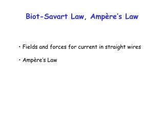 Biot-Savart Law, Ampère's Law