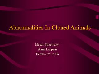 Abnormalities In Cloned Animals
