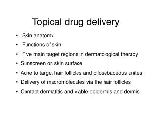 Topical drug delivery