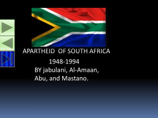 APARTHEID  OF SOUTH AFRICA