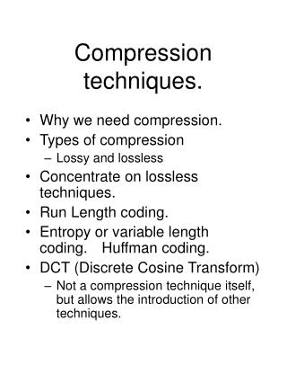 Compression techniques.