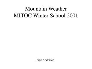 Mountain Weather MITOC Winter School 2001