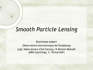 Smooth Particle Lensing