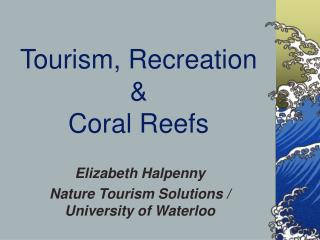 Tourism, Recreation &  Coral Reefs