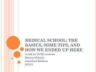 MEDICAL SCHOOL: THE BASICS, SOME TIPS, AND HOW WE ENDED UP HERE