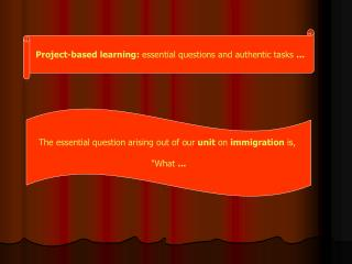 Project-based learning:  essential questions and authentic tasks  ...