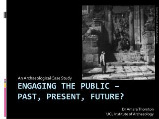 Engaging the Public –  past, present, future?