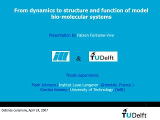 From dynamics to structure and function of model bio-molecular systems