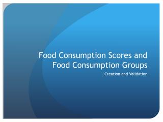 Food Consumption Scores and Food Consumption Groups