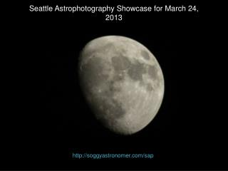Seattle Astrophotography Showcase for March 24, 2013
