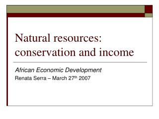 Natural resources: conservation and income