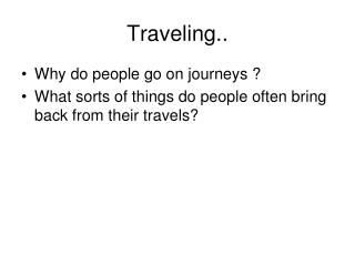 Traveling..