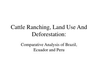 Cattle Ranching, Land Use And Deforestation: