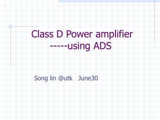 Class D Power amplifier -----using ADS