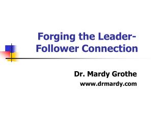 Forging the Leader- Follower Connection