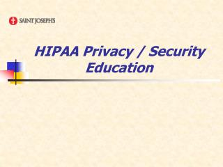 HIPAA Privacy / Security Education