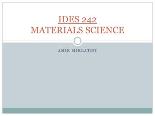 IDES 242 MATERIALS SCIENCE