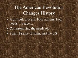 The American Revolution Changes History